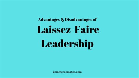 advantages  disadvantages  laissez faire leadership