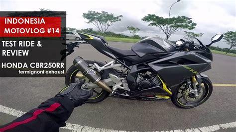 Review Honda Cbr250rr by Test Ride Review Honda Cbr250rr Termignoni Exhaust