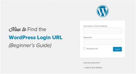 Beginner's Guide How To Find Your Wordpress Login Url