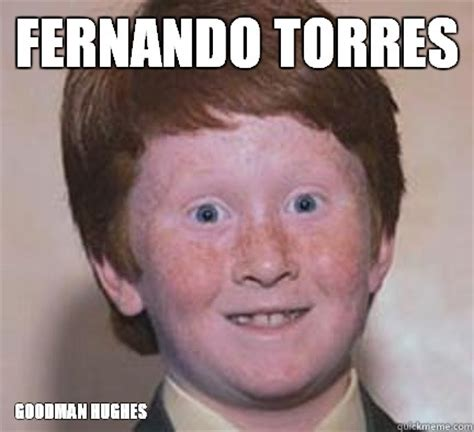Fernando Torres Meme - fernando torres goodman hughes over confident ginger quickmeme