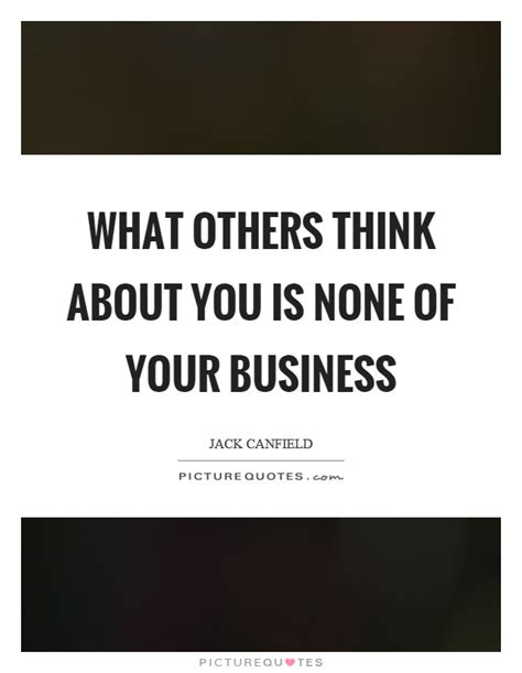 Is None Of Your Business Quotes