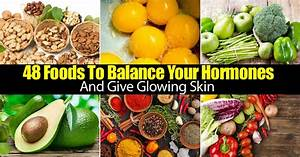 48 Foods For Balancing Your Hormones And Glowing Skin