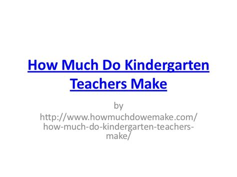 how much do kindergarten teachers make 289 | how much do kindergarten teachers make 1 638