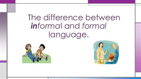 Formal And Informal Language Use