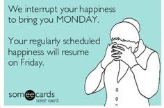 We Will Resume Work On Monday by Friday Humor On Monday Friday