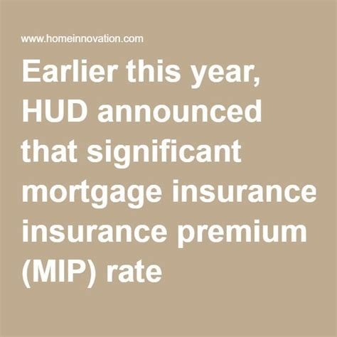 It protects the lender in case you default on most fha home loans require an upfront mortgage insurance premium and an annual premium, regardless of the down payment amount. Earlier this year, HUD announced that significant mortgage insurance premium (MIP) rate ...