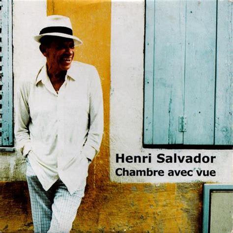 chambre avec vue henri salvador henri salvador chambre avec vue 2000 lyrics lyric