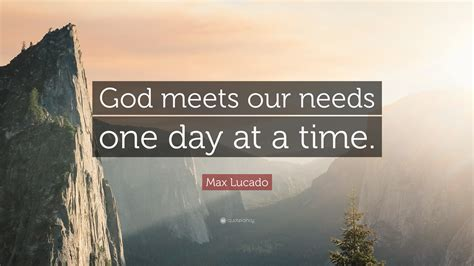 Max One-day at a Time Quotes