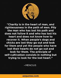 Mencius quote: Charity is in the heart of man, and ...