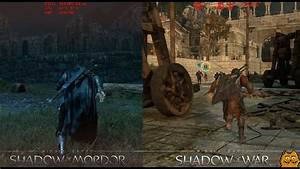 Middle Earth Shadow Of Mordor Vs Shadow Of War Graphics