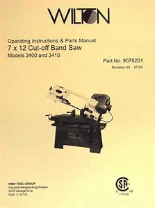 Wilton 3400 And 3410 7x12 Horizontal Band Saw Instructions