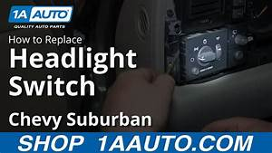 How To Install Replace Headlight Switch 2000-02 Chevy Suburban