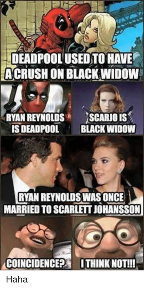 Black Widow Meme - deadpoolusedto have acrush on blackwidow ryan reynolds scarnois is deadpool black widow