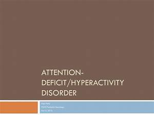 PPT - Attention-deficit/hyperactivity disorder PowerPoint ...