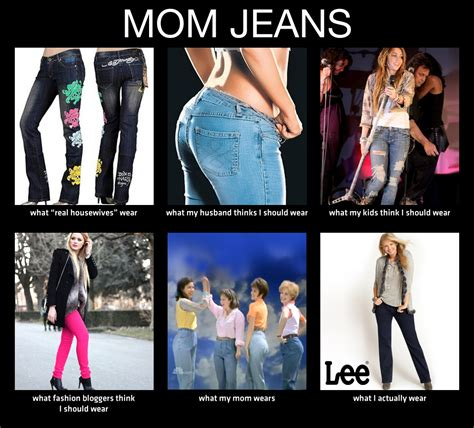 Mom Jeans Meme - image 254799 what people think i do what i really do know your meme