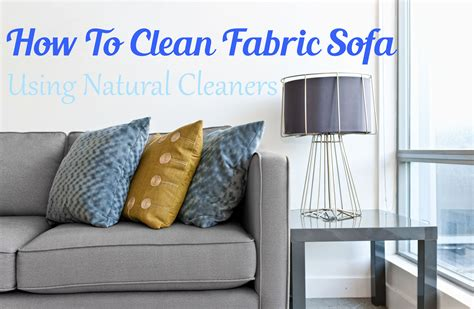 clean fabric sofa  natural cleaners