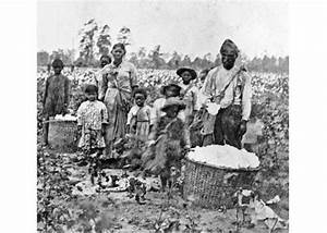 Pre-Civil War to Reconstruction - Plantation Slave: Cotton ...