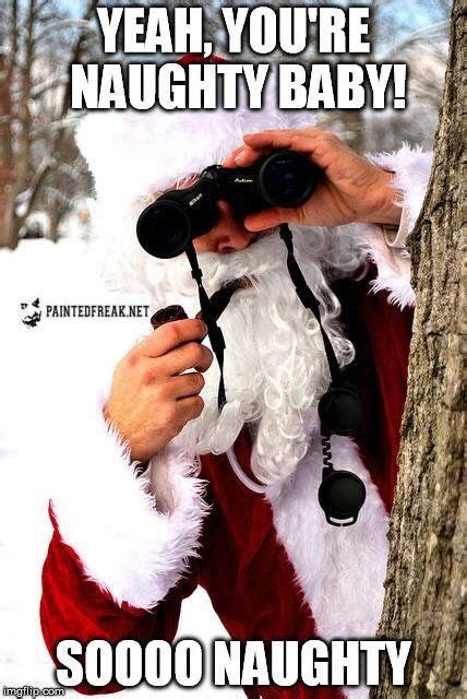 Naughty Christmas Memes - 1000 images about mommy santa scares me on pinterest santa face merry christmas and creepy