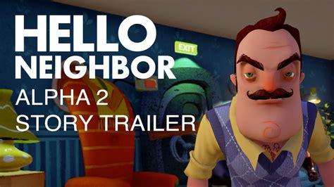 hello neighbor alpha 2 story trailer