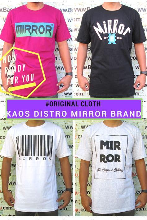 agen kaos distro mirror brand dewasa murah 34ribu