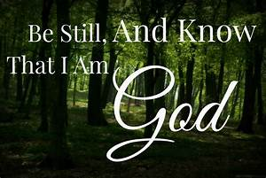 Be Still, and Know That I am God - LDS Blogs