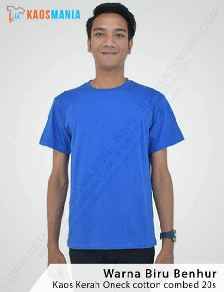 kaos polos biru benhur 20s warna kaos polos dan model kaos polos yang tersedia di