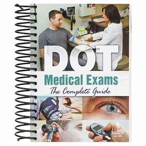 Dot Medical Exams  The Complete Guide