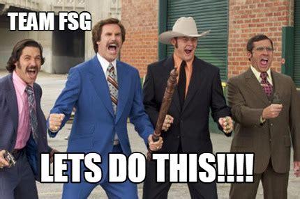 Lets Do This Meme - meme creator team fsg lets do this meme generator at memecreator org