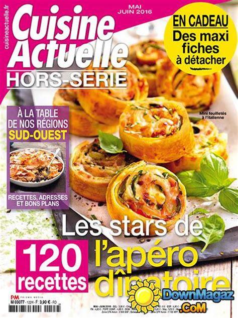 cuisine actuelle fr cuisine actuelle hors série mai juin 2016 no 122