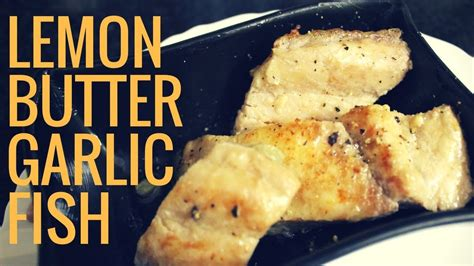 how to make garlic butter fish in lemon butter garlic sauce easy healthy pan