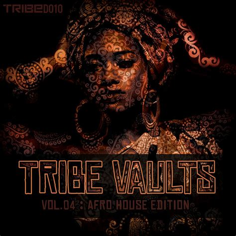 Various  Tribe Vaults Vol 4  Afro House Edition