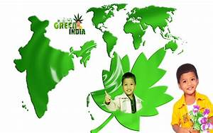 9 GO GREEN EARTH & INDIA | The younger generation is our ...