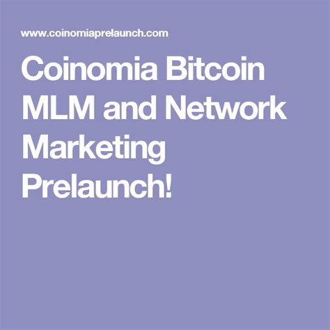 Why bitcoins in network marketing? Coinomia Bitcoin MLM and Network Marketing Prelaunch! | Network marketing, Mlm
