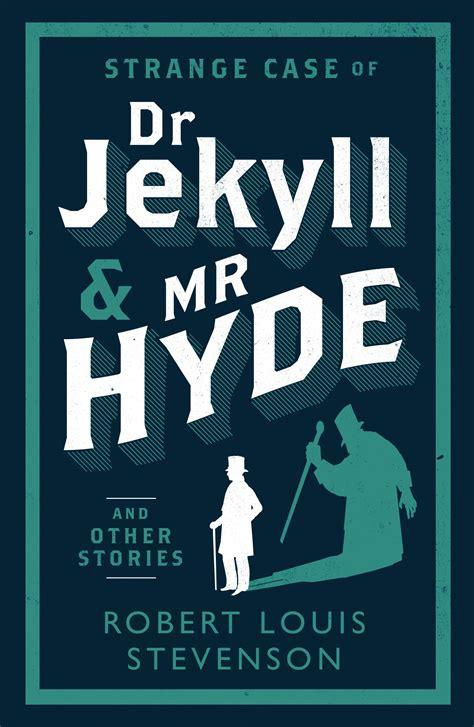 the strange of dr jekyll and mr hyde riassunto strange of dr jekyll and mr hyde and other stories