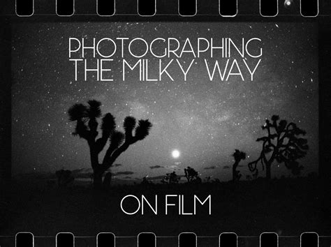 Photographing The Milky Way Film Lonely Speck