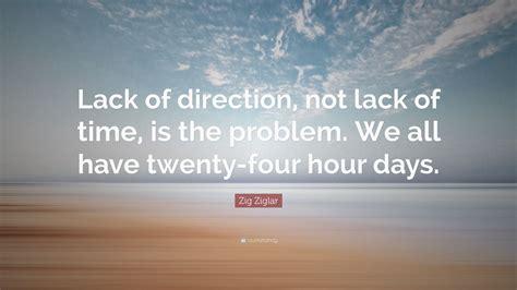 zig ziglar quote lack  direction  lack  time