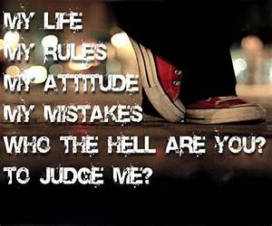 14 best images about My Life My Rules Quotes on Pinterest ...
