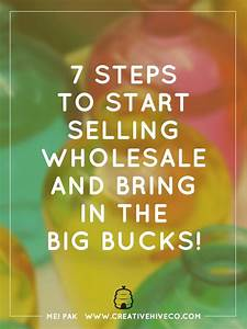 7 Steps to Start Selling Wholesale and Bring in the Big ...
