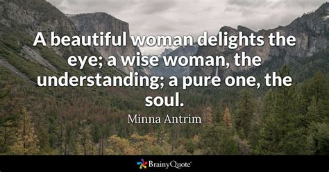 A Beautiful Woman Delights The Eye; A Wise Woman, The