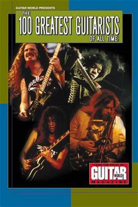 guitar world presents   greatest guitarists