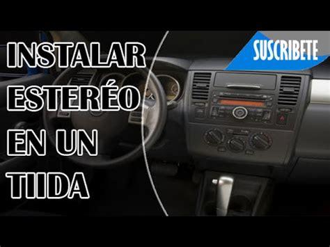 COMO INSTALAR AUTO ESTÉREO A UN NISSAN TIIDA - YouTube