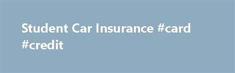 student car insurance 17 best ideas about student car insurance on