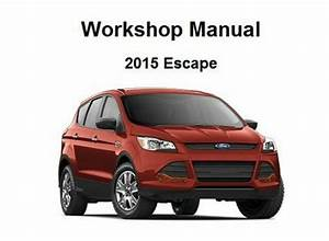 2015 Ford Escape Repair Service Workshop Manual Dvd