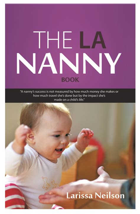 How To Make Being A Nanny Sound On A Resume by The La Nanny Book Resources For Infant Educarers 174