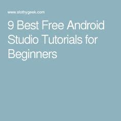 android tutorial for beginners 17 best ideas about android studio on ios