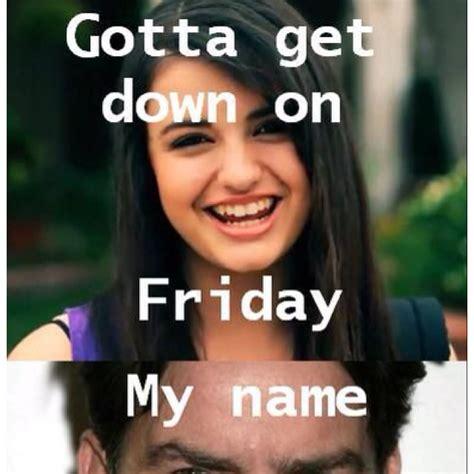 Rebecca Black Friday Meme - 15 best rebecca black memes images on pinterest black memes ha ha and rebecca black