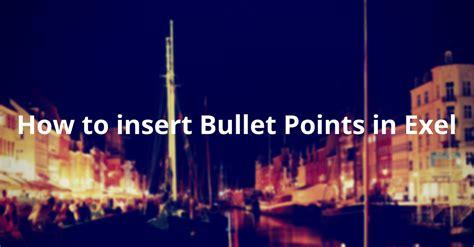add bullet points  excel   methods