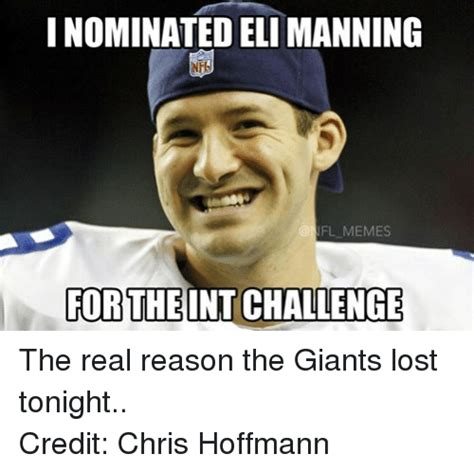Manning Memes - i nominated eli manning fl memes for the intchallenge the real reason the giants lost tonight