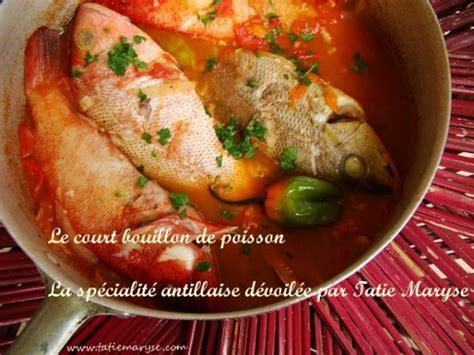 cuisine tv recettes le court bouillon de poisson comment le préparer