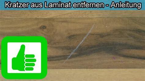 Laminat Kratzer Entfernen by Kratzer Aus Laminat Entfernen Mit Hausmittel